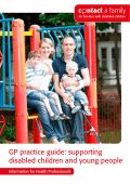 GP practice guide: supporting disabled children - Contact a Family