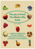The Joy of Food: The Alkaline Way Guide - ELISA/ACT
