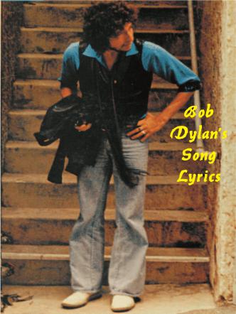 Bob Dylans Song Lyrics - One World Net