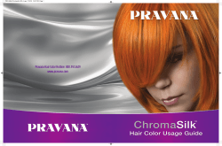 Pravana Hair Color Hotline: 800.957.5629 www.pravana.com