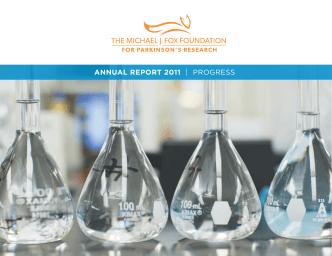 AnnuAl RepoRt 2011 | PROGRESS - The Michael J. Fox Foundation
