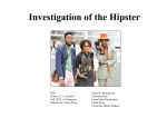 Investigation of the Hipster