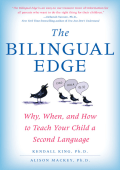 Bilingual Edge : Why, When, and How to Teach Your Child a