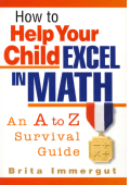 How to Help Your Child Excel in Math : An A to Z Survival Guide