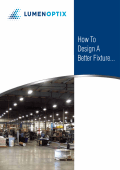 LumenOptix How To Design a Better Fixture