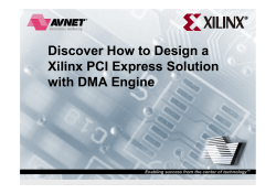 Discover How to Design a Xilinx PCI Express Solution with DMA