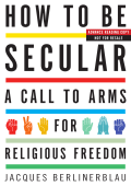 How to Be Secular: A Call to Arms for Religious - Krizma eBook