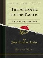 The Atlantic to the Pacific: What to See, and How to See It
