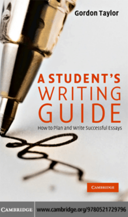 A Students Writing Guide: How to Plan and Write Successful Essays