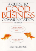 Guide to Good Business Communications : How to Write - Data.hu
