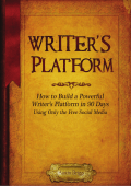 How to Build a Powerful Writers Platform in 90 Days - Austin Briggs
