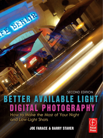 Better Available Light Digital Photography : How to Make the Most