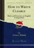 How to Write Clearly: Rules and Exercises on - Forgotten Books