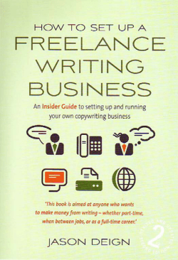 How to Set Up a Freelance Writing Business : an Insider Guide to