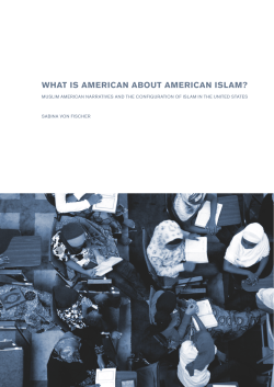 WHAT IS AMERICAN ABOUT AMERICAN ISLAM?