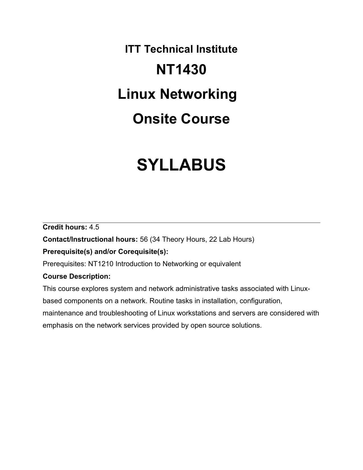 nt1430 linux networking Nt1430 linux networking quiz answers attain you question why well, nt1430 linux networking quiz answers is a folder that has various characteristic past others you could not should know which the author is, how well-known the job is as intellectual word, never ever consider the words from who speaks, nevertheless.