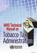9789241563994 WHO Manual on Tobacco Tax Administration