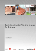 Basic Construction Training Manual for Trainers - Skat