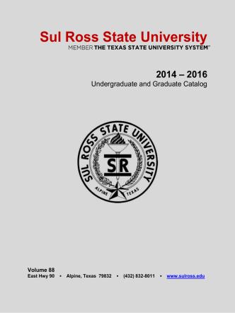 2014-2016 University Catalog - Sul Ross State University