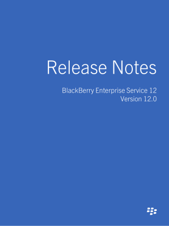 BlackBerry Enterprise Service 12-Release Notes